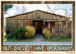 Broadband hut
